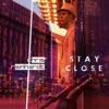 Stay Close - Single