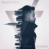 Gimme Heartbreak - David Cook