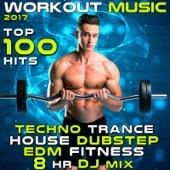 Workout Music 2017 Top 100 Hits Techno Trance House Dubstep EDM Fitness 8 Hr DJ Mix