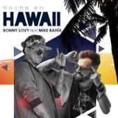 Bonny Lovy - Noche en Hawaii (feat. Mike Bahia) ilustración