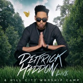 Deitrick Haddon & Hill City Worship Camp - Deitrick Haddon & Hill City Worship Camp