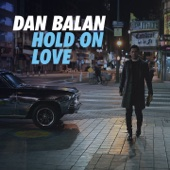 Dan Balan - Hold on Love обложка