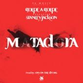 Matadora (feat. Stanley Jackson)