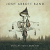 Josh Abbott Band - Until My Voice Goes Out  artwork
