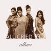 Allure - All Cried Out  feat. 112