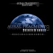 Return to Space 3 Destination Earth (feat. Manja Vlachogianni) - Aural Fragment