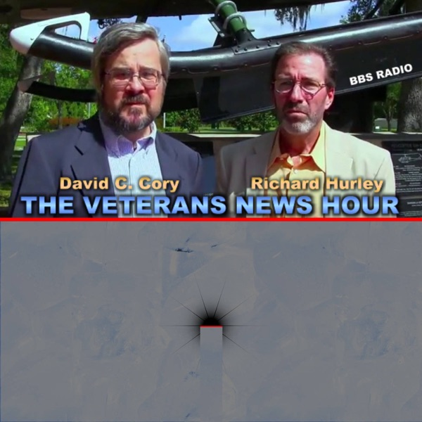 The Veterans News Hour with David C Cory and Rick Hurley