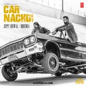 Gippy Grewal, Bohemia & B. Praak - Car Nachdi artwork