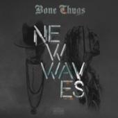 Bone Thugs-n-Harmony - New Waves (Bonus Track Edition)  artwork