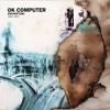 Radiohead - OK Computer OKNOTOK 1997 2017  artwork