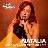 You Don't Want Me to Go (Uit Liefde Voor Muziek)