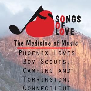 J. Hammer & D. Kinnoin - Phoenix Loves Boy Scouts, Camping and Torrington, Connecticut