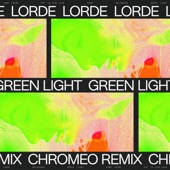 Green Light (Chromeo Remix) - Single, Lorde