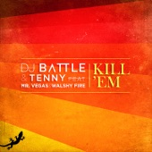 DJ Battle & Tenny - Kill'em (feat. Mr. Vegas & Walshy Fire) [Radio Edit] artwork