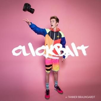 Clickbait – Tanner Braungardt