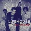 Take Me Away - Single, Lifehouse