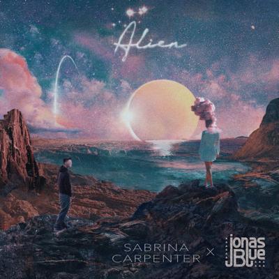 Alien - Sabrina Carpenter & Jonas Blue song