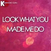 Karaoke Guru - Look What You Made Me Do (Originally Performed by Taylor Swift) [Karaoke Version] artwork
