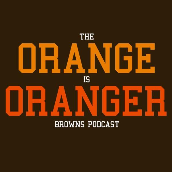 The Orange Is Oranger Browns Podcast