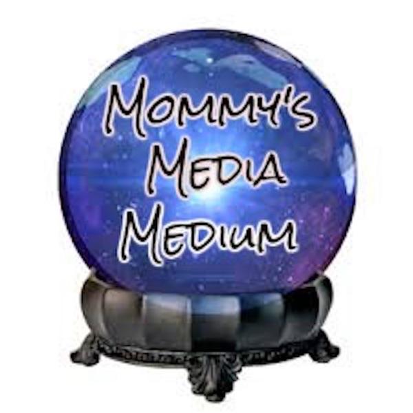 Mommy's Media Medium's Podcast