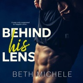 Beth Michele - Behind His Lens (Unabridged)  artwork