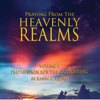 Praying from the Heavenly Realms: Preparation for the Outpouring