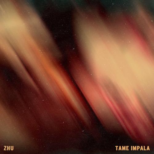 My Life - ZHU & Tame Impala