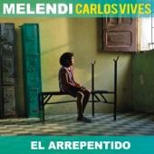 Melendi & Carlos Vives - El Arrepentido portada
