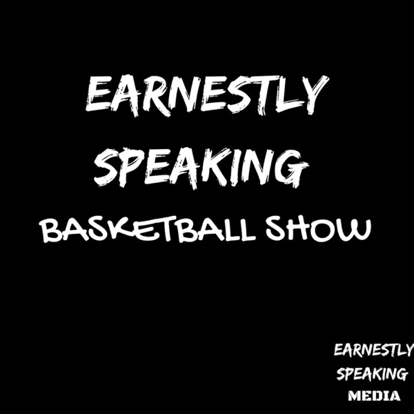 Earnestly Speaking Basketball Show