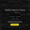 Moonbootica - Do Not Do Me Like Dis