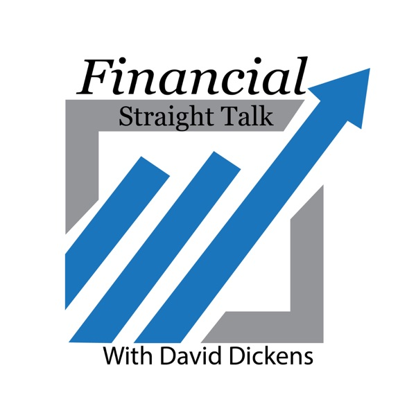 Financial Straight Talk with David Dickens