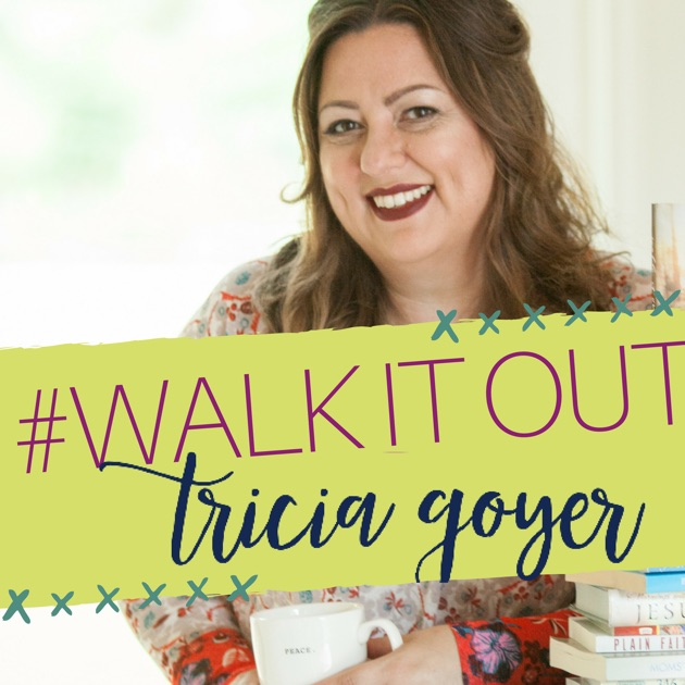 Walk It Out With Tricia Goyer By Walk It Out With Tricia