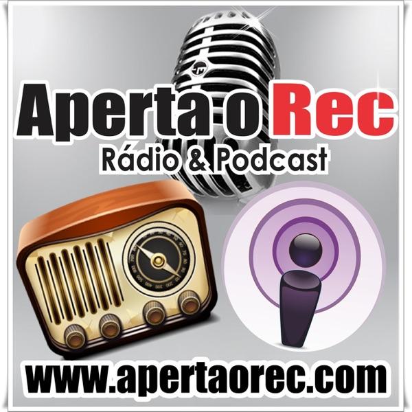 Aperta o Rec - Rádio & Podcast