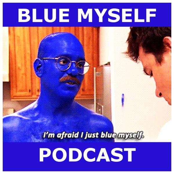 Blue Myself Podcast