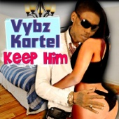 Keep Him - Vybz Kartel