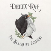 Delta Rae - The Blackbird Sessions - EP  artwork