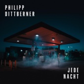 Jede Nacht - Philipp Dittberner