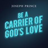 Be a Carrier of God's Love