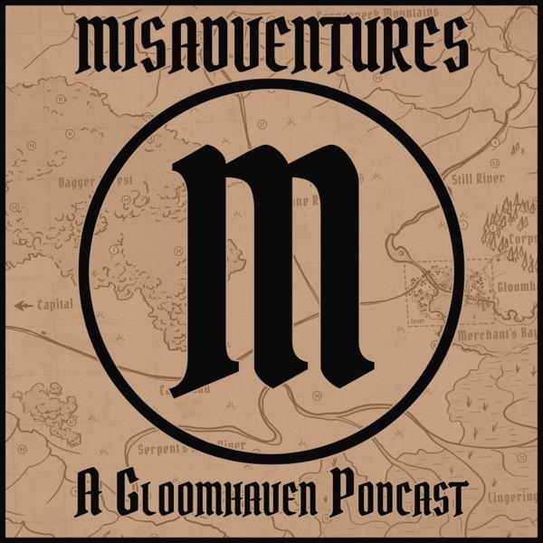 Misadventures - A Gloomhaven Podcast
