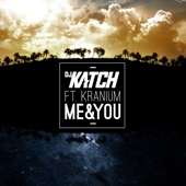 DJ Katch - Me & You (feat. Kranium) Grafik