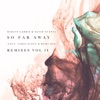 So Far Away (Remixes Vol. 2) [feat. Jamie Scott & Romy Dya] - EP, Martin Garrix & David Guetta