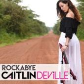 Rockabye - Caitlin De Ville
