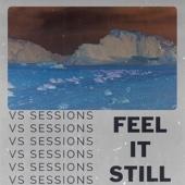 Feel It Still (Vs Sessions)