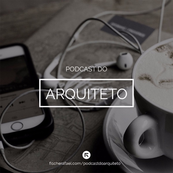 Podcast do Arquiteto