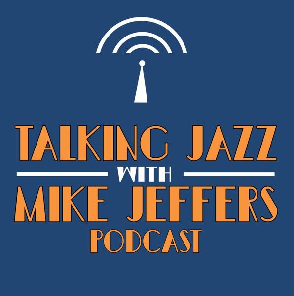 Talking Jazz with Mike Jeffers