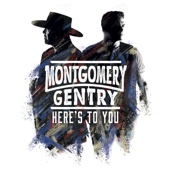 Montgomery Gentry - Here's to You  artwork