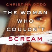 Christina Dodd - The Woman Who Couldn't Scream: A Novel (Unabridged)  artwork