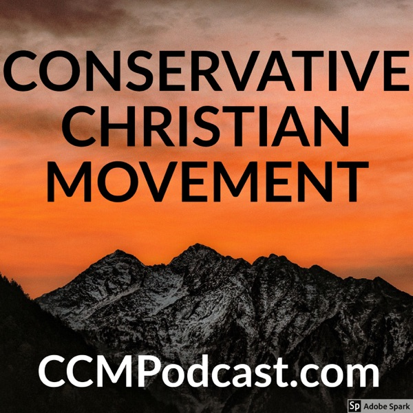 Conservative Christian Movement Podcast
