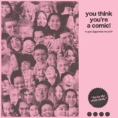 Gus Dapperton - You Think You're a Comic! - EP  artwork