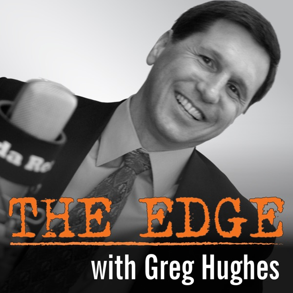 The Edge with Greg Hughes